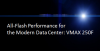 All-Flash Performance for the Modern Data Center: VMAX 250F