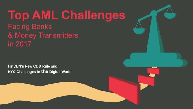 Top AML Challenges for Banks and MSBs in 2017: FinCEN's CDD rule and Digital KYC