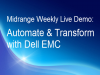 Midrange Weekly Live Demo - Automate and Transform with Dell EMC