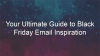 Your Ultimate Guide to Black Friday Email Inspiration