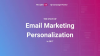 The State of Email Marketing Personalization in 2017