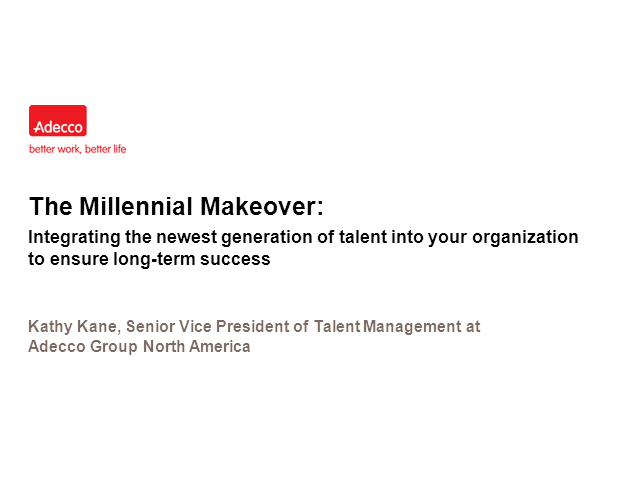 Millennial Makeover - Integrating the newest generation of talent