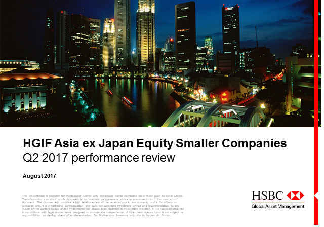 HSBC GIF Asia ex Japan Equity Smaller Companies - Quarterly Update Q3 2017