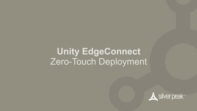 Zero Touch Deployment in 2 Minutes with Unity EdgeConnect