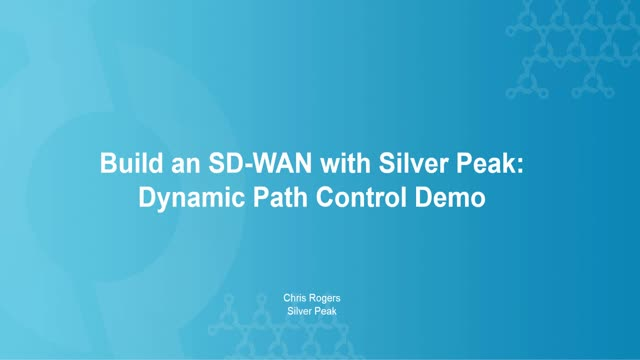 Silver Peak SD-WAN Dynamic Path Control Demo