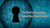 The Key to Exceeding Advertiser Expectations