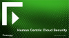 Human Centric Cloud Security
