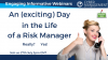 An Exciting Day in the Life of a Risk Manager! - Really!