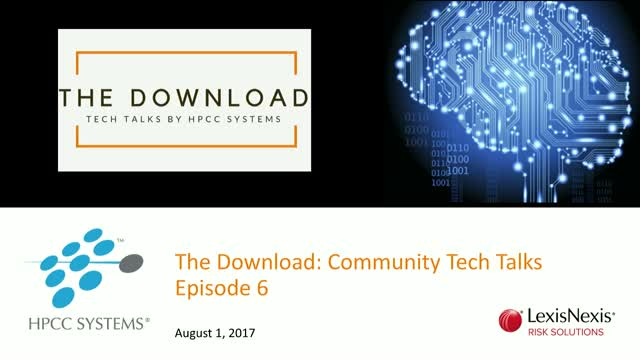 The Download: Tech Talks by the HPCC Systems Community, Episode 6