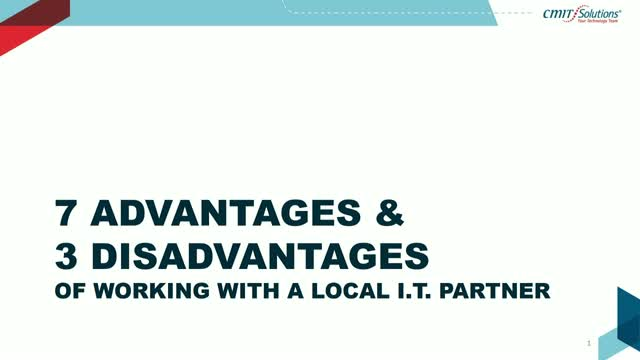 7 Advantages (and 3 Disadvantages) of Working with a Local IT Partner