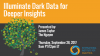 Illuminate Dark Data for Deeper Insights