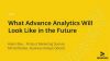 What Advanced Analytics Will Look Like in the Future