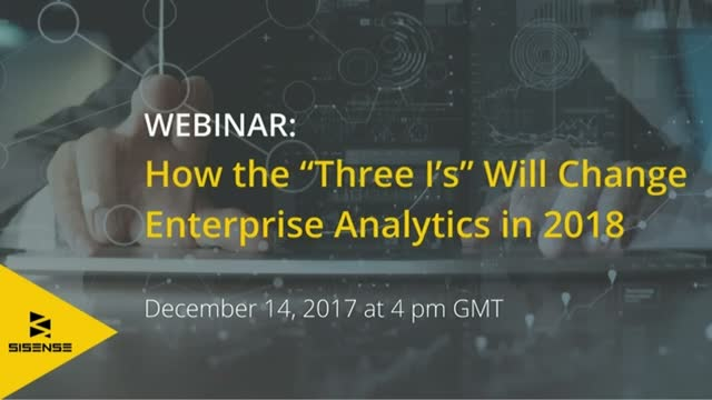"How the ""Three I's"" Will Change Enterprise Analytics in 2018"