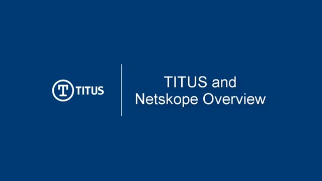TITUS and Netskope Overview