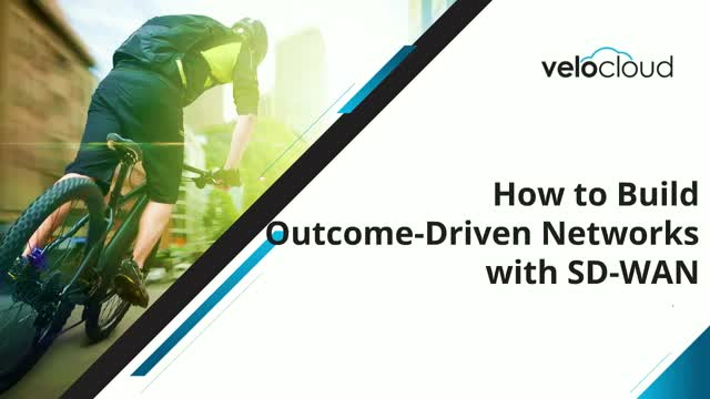 How to Build an Outcome-Driven SD-WAN Network