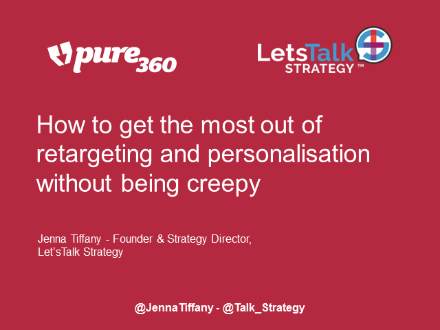 How to get the most from retargeting and personalisation without being creepy