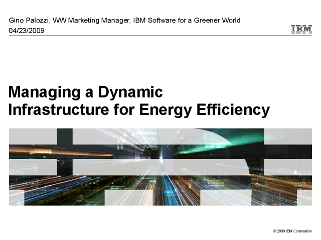 Managing a Dynamic Infrastructure for Energy Efficiency