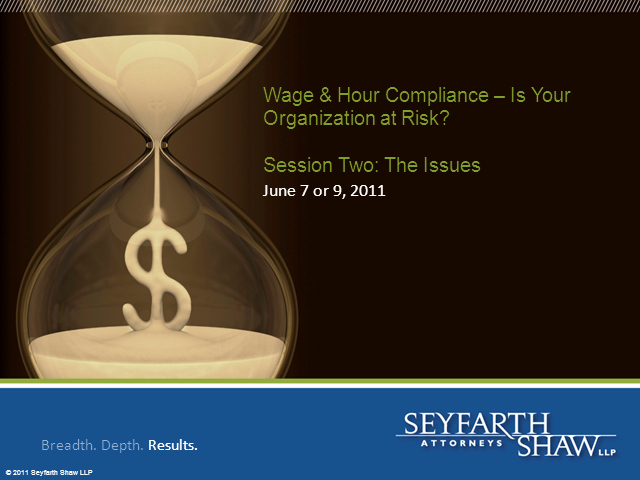Wage and Hour Compliance: Session Two- The Issues