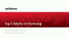 The Top 5 Myths of Archiving