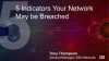 Five Indicators Your Network May Have Been Breached