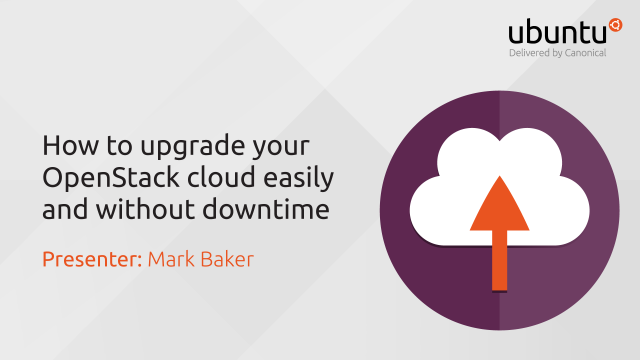 How to upgrade your OpenStack cloud easily, without downtime