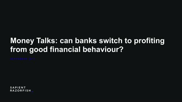 Money Talks: Can banks switch to profiting from good financial behaviour?