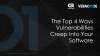 Top 4 Ways Vulnerability Gets Into Software
