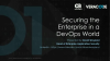 Securing the Enterprise in a DevOps World: Keynote & Panel
