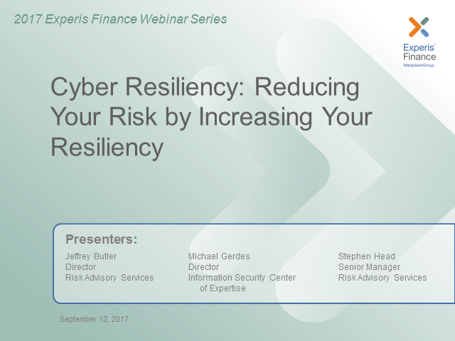 Cyber Resiliency: Reducing Your Risk By Increasing Your Resiliency