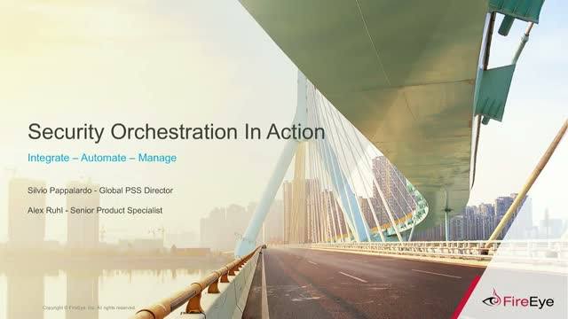 Security Orchestration In Action: Integrate – Automate –Manage