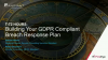 T-72 hours; Building Your GDPR Breach Response Plan