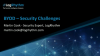 The cyber security challenges faced by businesses adopting a BYOD strategy