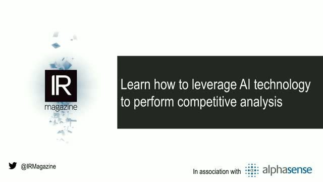 IR Magazine Webinar - Leverage AI technology to perform competitive analysis