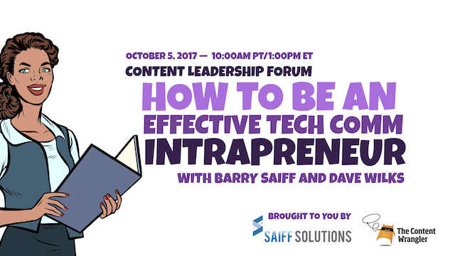 Content Leadership Forum: How to Be an Effective Tech Comm Intrapreneur