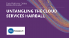 Untangling the Cloud Services Hairball