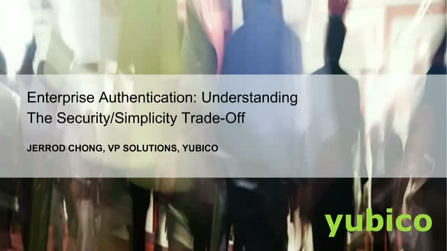 Enterprise Authentication: Understanding the Security/Simplicity Trade-off
