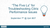 """""""The Five Ls"""" for Troubleshooting Citrix Performance Issues"""