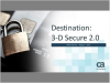 Destination: 3-D Secure 2.0 - Hosted by PYMNTS.com