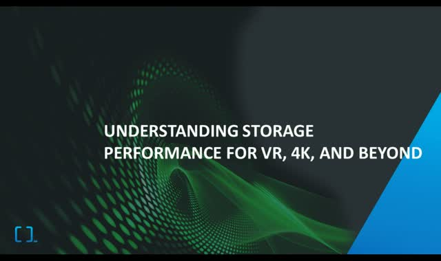 4K Tested and Approved: Understanding Storage Performance for VR, 4K, and Beyond