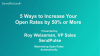 5 Ways to Increase Your Open Rates by 50% or More