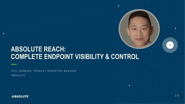 Introducing Absolute Reach: Complete Endpoint Visibility and Control