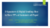 E-Signatures & Digital Lending: How to Move 99% of Customers off Paper