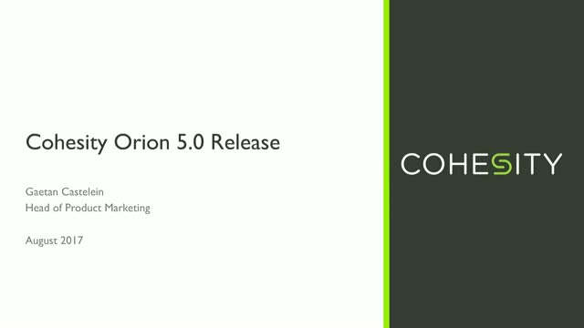 Cohesity Orion: Web-Scale Secondary Storage for Any App, Across Any Cloud