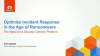 Optimize Incident Response in the Age of Ransomware