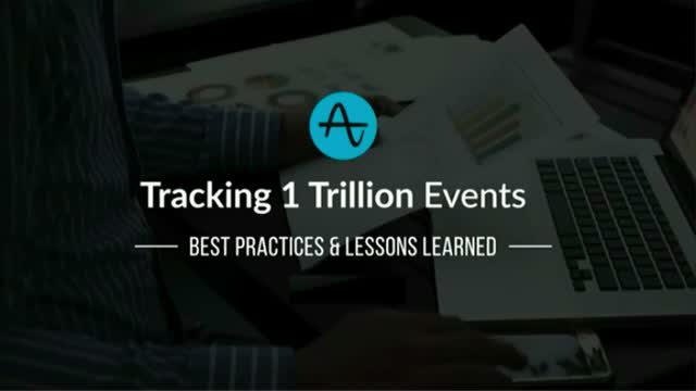 Best Practices and Lessons Learned from Tracking 1 Trillion User Actions