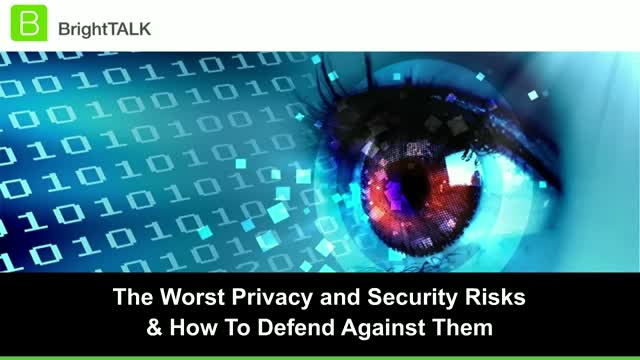 The Worst Privacy and Security Risks and How To Defend Against Them