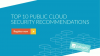 Top 10 Public Cloud Security Recommendations