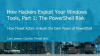 How Hackers Exploit Your Windows Tools, Part 1: The PowerShell Risk