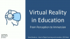 VR in Education: from Perception to Immersion