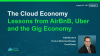 Back to School: Cloud Economy and Lessons from AirBnB, Uber and the Gig Economy